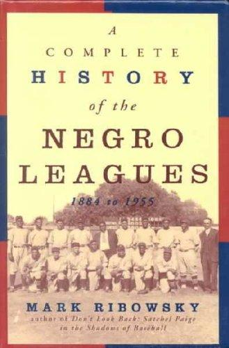 Download A Complete History of the Negro Leagues 1884 to 1955