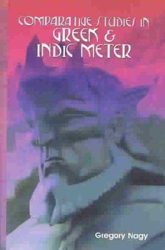 Download Comparative Studies in Greek and Indic Meter