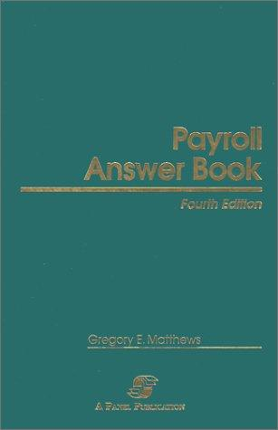 Payroll Answer Book (Fourth Edition)