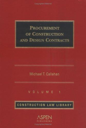 Download Procurement of Construction & Design Contracts (Construction Law Library)