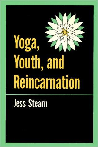 Yoga, Youth, And Reincarnation