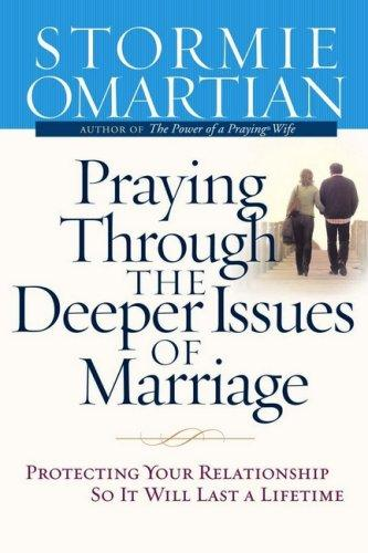 Download Praying Through the Deeper Issues of Marriage