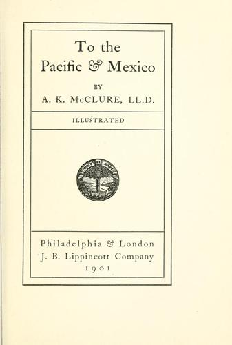 To the Pacific & Mexico