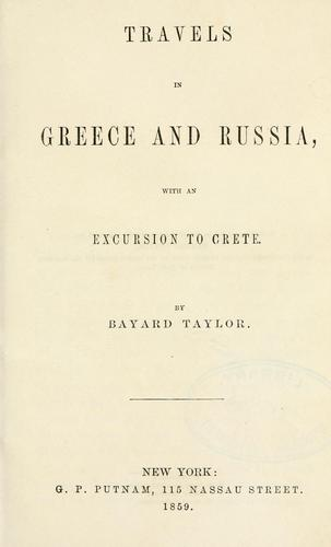 Travels in Greece and Russia, with an excursion to Crete.