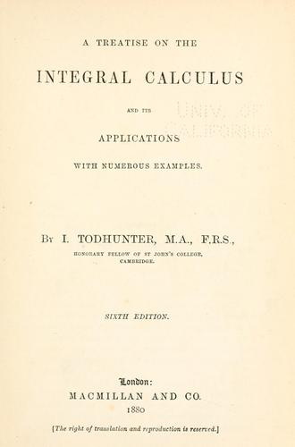 A treatise on the integral calculus and its applications with numerous examples.