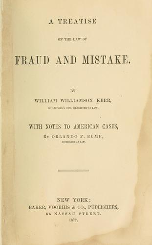 A treatise on the law of fraud and mistake.