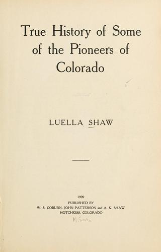 Download True history of some of the pioneers of Colorado