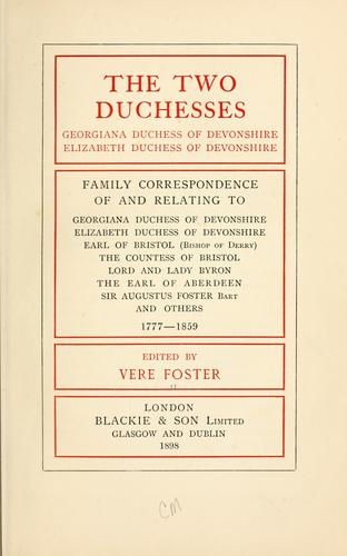 Download The two duchesses, Georgiana, Duchess of Devonshire, Elizabeth, Duchess of Devonshire.