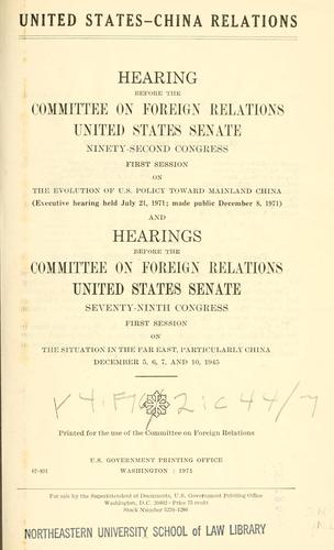United States-China relations by United States. Congress. Senate. Committee on Foreign Relations