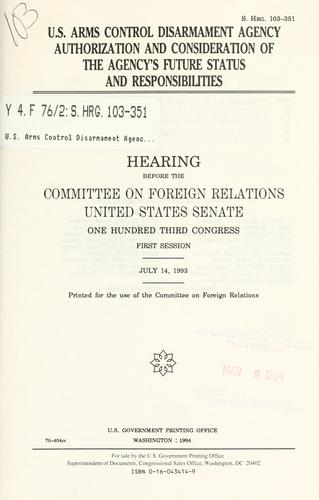 U.S. Arms Control Disarmament Agency authorization and consideration of the agency's future status and responsibilities