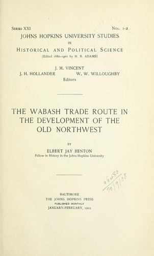 The Wabash trade route in the development of the old Northwest