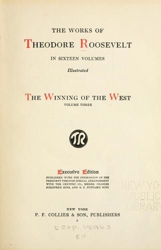 The works of Theodore Roosevelt …