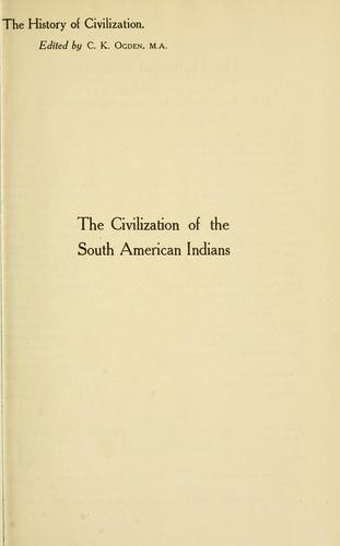The civilization of the South American Indians