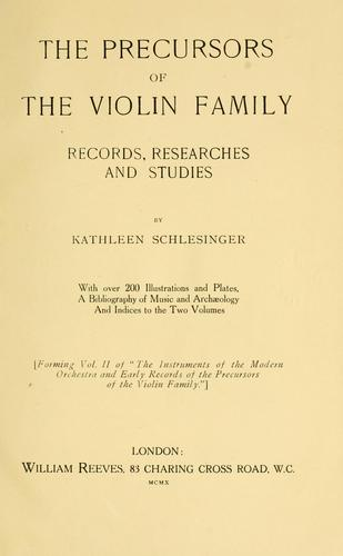 Download The instruments of the modern orchestra & earlyrecords of the precursors of the violin family