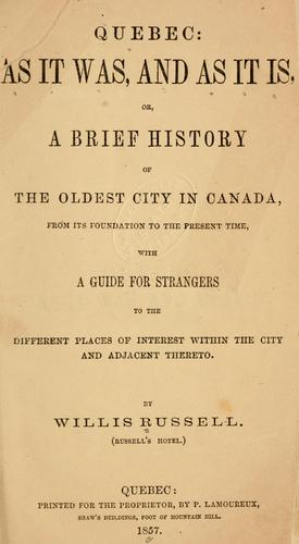 Quebec as it was, and as it is, or, A brief history of the oldest city in Canada