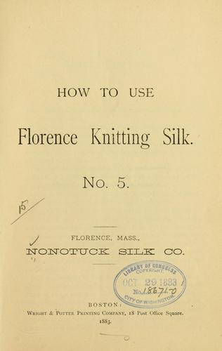How to use Florence knitting silk.