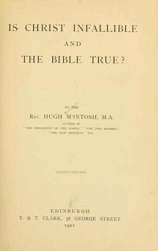 Is Christ infallible and the Bible true?