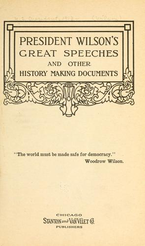 President Wilson's great speeches, and other history making documents …