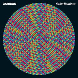 Swim Remixes by Caribou