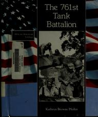 Cover of: The 761st Tank Battalion   Kathryn Browne Pfeifer