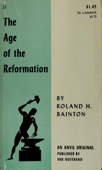The age of the reformation by Roland H. Bainton