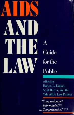 Cover of: AIDS and the law | edited by Harlon L. Dalton, Scott Burris, and the Yale AIDS Law Project.
