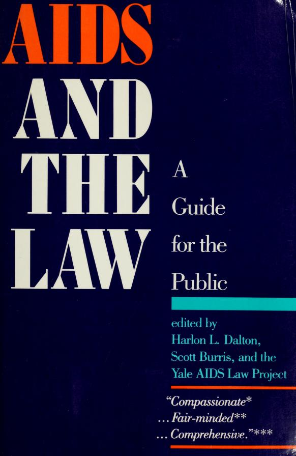 AIDS and the law by edited by Harlon L. Dalton, Scott Burris, and the Yale AIDS Law Project.