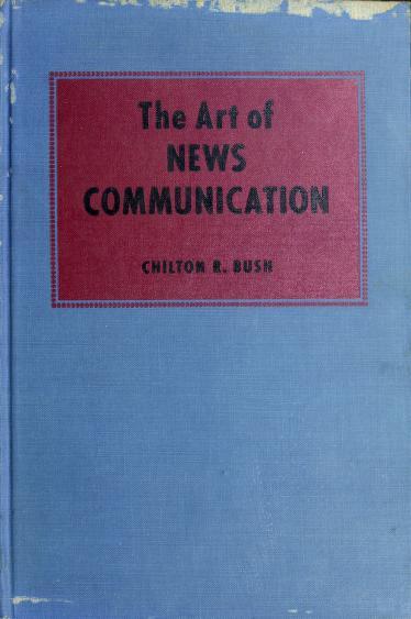 The art of news communication by Chilton Rowlette Bush