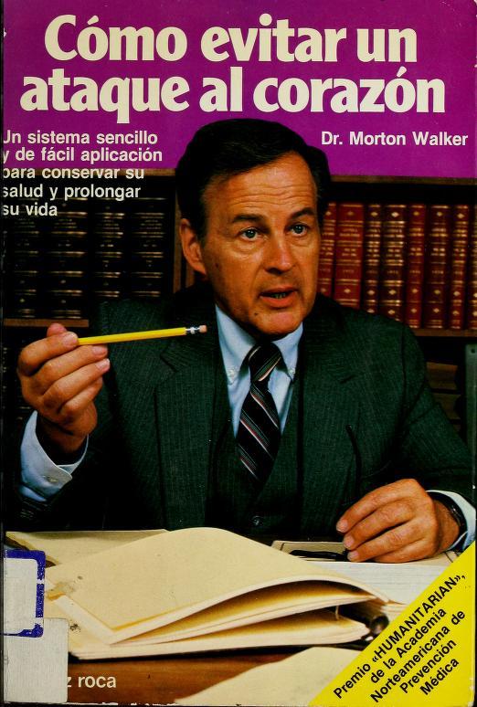 Como Evitar UN Ataque Al Corazon/How Not to Have a Heart Attack by Morton Walker