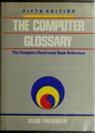 Cover of: The computer glossary | Alan Freedman