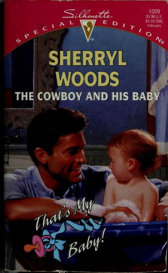 Cover of: The cowboy and his baby | Sherryl Woods.