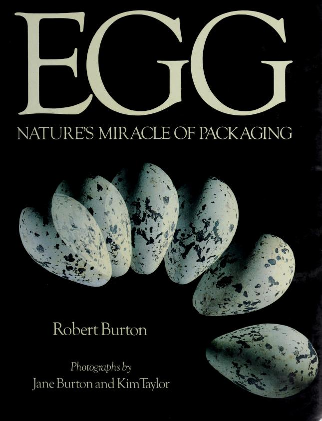 Egg Nature's Miracle of Packaging by Robert Burton