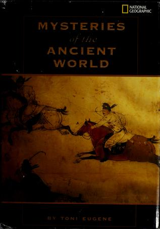 Cover of: Mysteries of the ancient world | Toni Eugene