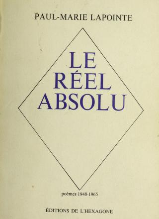 Le réel absolu by Paul-Marie Lapointe