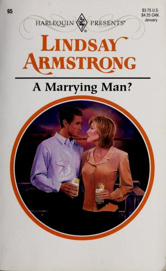 Cover of: A Marrying Man? | Lindsay Armstrong