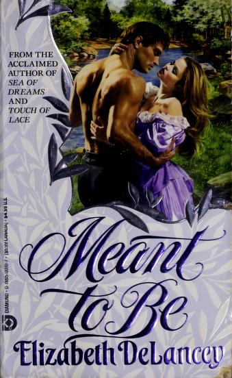 Meant to Be by Elizabeth Delancey