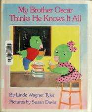 Cover of: My brother Oscar thinks he knows it all   Linda Wagner Tyler