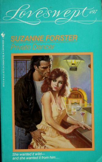 PRIVATE DANCER (Loveswept 497) by Suzanne Forster