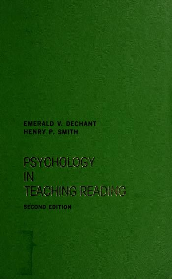 Psychology in teaching reading by Dechant, Emerald V.