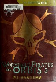 Cover of: The Softwire: Wormhole Pirates on Orbis 3 | PJ Haarsma