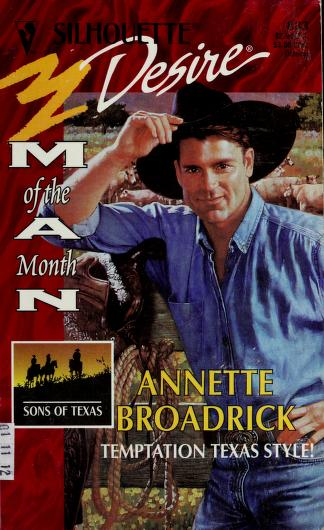 Temptation Texas Style! (Man Of The Month, Sons Of Texas) by Annette Broadrick