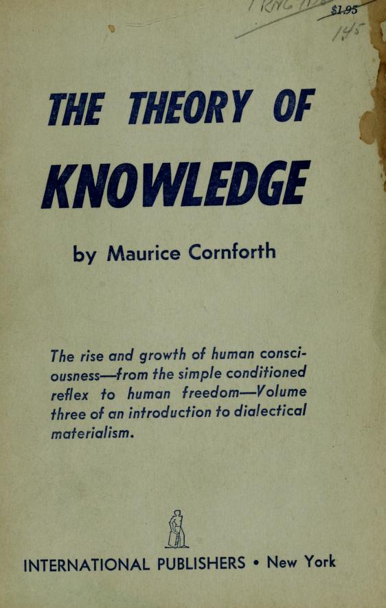 The theory of knowledge by Maurice Campbell Cornforth