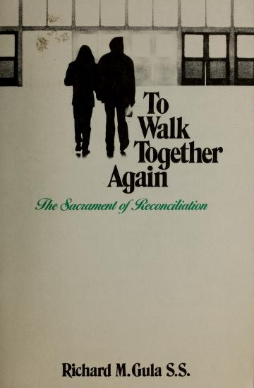To walk together again by Richard M. Gula
