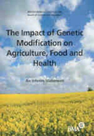 Impact of Genetic Modification on Agriculture, Food and Health by British Medical Association