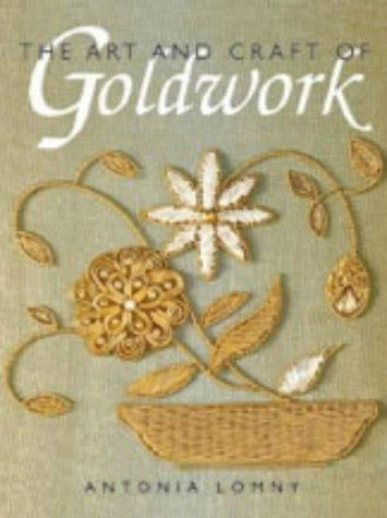 The Art and Craft of Goldwork by Antonia Lomney