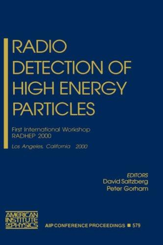 Radio Detection of High Energy Particles by D. Saltzberg