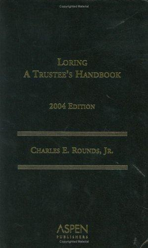 Loring Trustee's Handbook 2004 by Charles E. Rounds