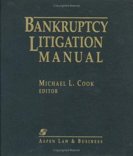 Bankruptcy Litigation Manual by Michael L. Cook