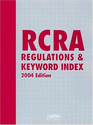 RCRA Regulations & Keyword Index by In-House Staff of Aspen Publishers