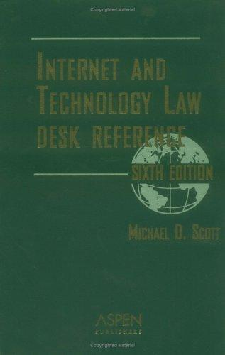 Internet And Technology Law Desk Reference by Michael D. Scott